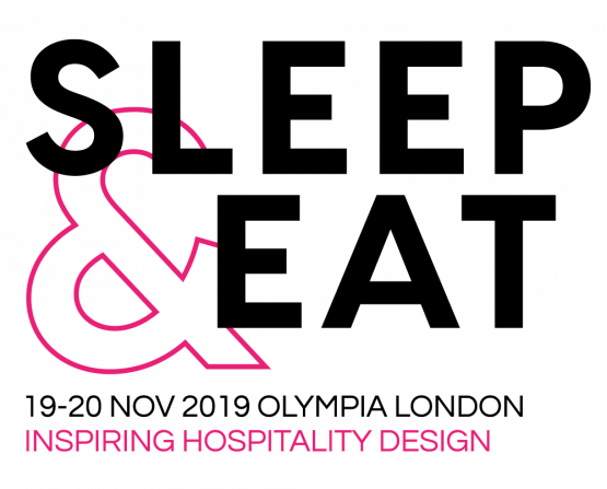 Sleep & Eat - Inspiring Hospitality Design 10- 20 Nov Olympia London